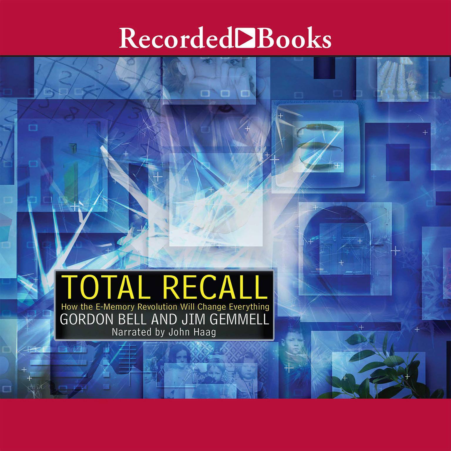 Printable Total Recall: How the E-Memory Revolution Will Change Everything Audiobook Cover Art