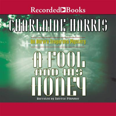 A Fool and His Honey Audiobook, by Charlaine Harris