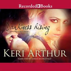Darkness Rising Audiobook, by Keri Arthur
