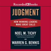 Judgment: How Winning Leaders Make Great Calls, by Noel M. Tichy