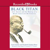 Black Titan: A.G. Gaston and the Making of a Black American Millionaire, by Carol Jenkins, Elizabeth Gardner Hines