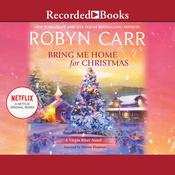 Bring Me Home for Christmas Audiobook, by Robyn Carr