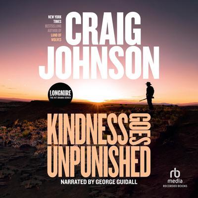 Kindness Goes Unpunished Audiobook, by Craig Johnson