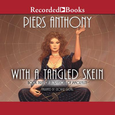 With a Tangled Skein Audiobook, by Piers Anthony