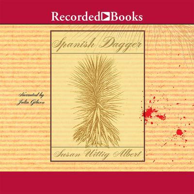 Spanish Dagger Audiobook, by Susan Wittig Albert