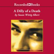 A Dilly of a Death Audiobook, by Susan Wittig Albert