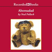Alternadad: The True Story of One Family's Struggle to Raise a Cool Kid in America Audiobook, by Neal Pollack