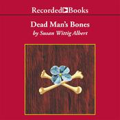 Dead Man's Bones Audiobook, by Susan Wittig Albert