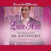 The Disgraceful Mr. Ravenhurst Audiobook, by Louise Allen