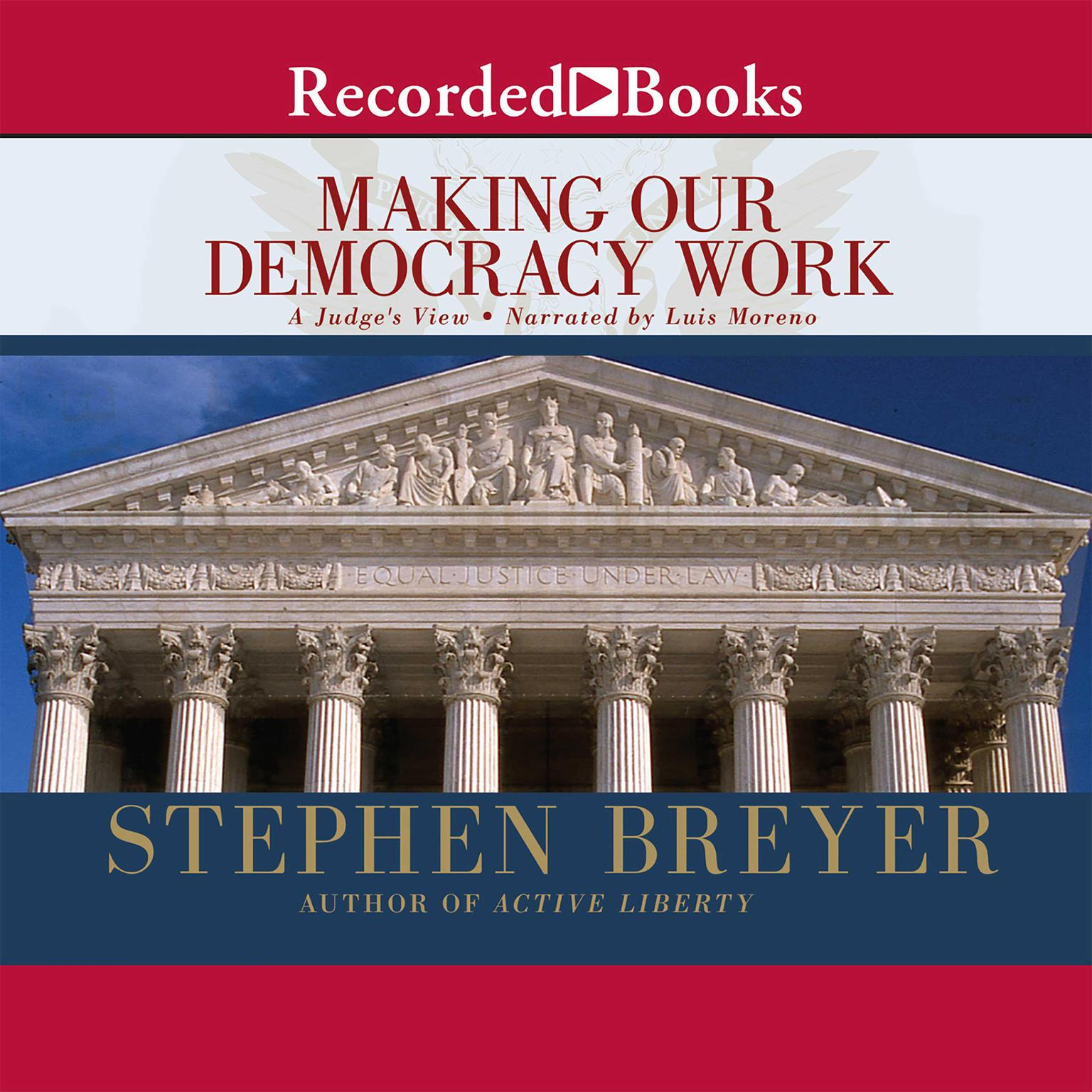 Printable Making Our Democracy Work: A Judge's View Audiobook Cover Art