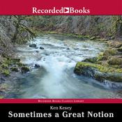 Sometimes a Great Notion, by Ken Kesey