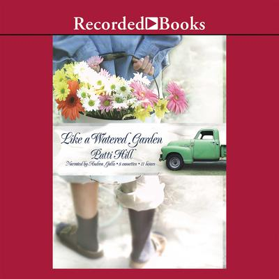 Like a Watered Garden Audiobook, by Patti Hill