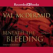 Beneath the Bleeding Audiobook, by Val McDermid
