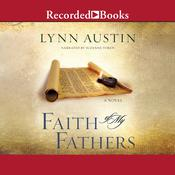 Faith of My Fathers Audiobook, by Lynn Austin