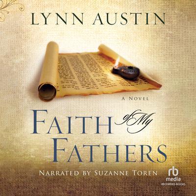 Faith of My Fathers Audiobook, by Lynn Austin