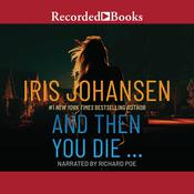 And Then You Die Audiobook, by Iris Johansen