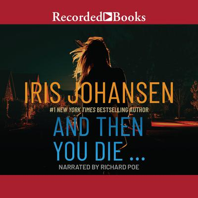 And Then You Die Audiobook, by Iris Johansen