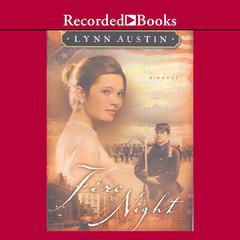 Fire by Night Audiobook, by Lynn Austin