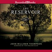 The Reservoir: A Novel Audiobook, by John Milliken  Thompson