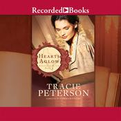 Hearts Aglow Audiobook, by Tracie Peterson