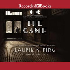 The Game: A Mary Russell Novel Audiobook, by Laurie R. King
