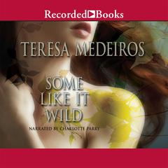 Some Like It Wild Audiobook, by Teresa Medeiros