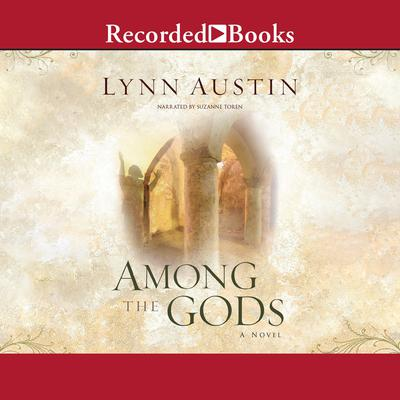 Among the Gods Audiobook, by Lynn Austin