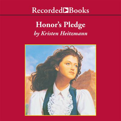 Honor's Pledge Audiobook, by Kristen Heitzmann