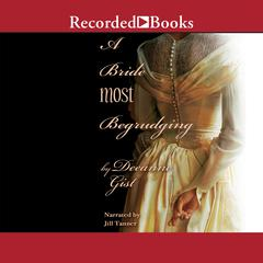 A Bride Most Begrudging Audiobook, by Deeanne Gist