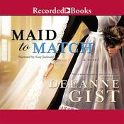 Maid to Match Audiobook, by Deeanne Gist
