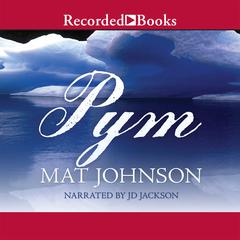Pym Audiobook, by Mat Johnson