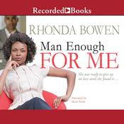 Man Enough for Me Audiobook, by Rhonda Bowen