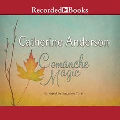 Comanche Magic Audiobook, by Catherine Anderson