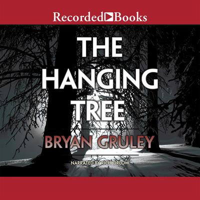 The Hanging Tree Audiobook, by Bryan Gruley