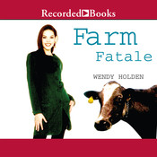 Farm Fatale: A Comedy of Country Manors Audiobook, by Wendy Holden