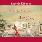 Hold Up the Sky Audiobook, by Patricia Houck Sprinkle