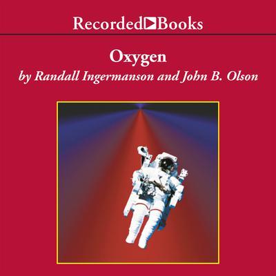 Oxygen Audiobook, by John B. Olson