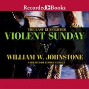Violent Sunday Audiobook, by William W. Johnstone