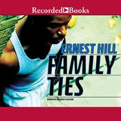 Family Ties Audiobook, by Ernest Hill
