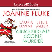 Gingerbread Cookie Murder Audiobook, by Laura Levine, Leslie Meier, Joanne Fluke