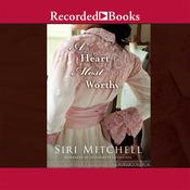 A Heart Most Worthy, by Siri Mitchell
