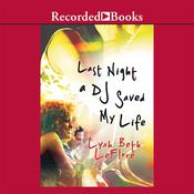 Last Night a DJ Saved My Life, by Lyah Beth LeFlore