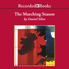 The Marching Season Audiobook, by Daniel Silva