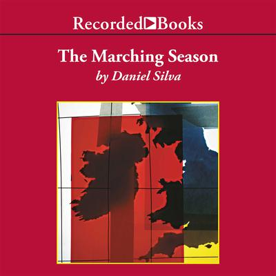 The Marching Season Audiobook, by Daniel Silva
