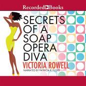 Secrets of a Soap Opera Diva: A Novel Audiobook, by Victoria Rowell