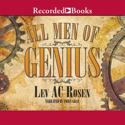 All Men of Genius Audiobook, by Lev A. C. Rosen