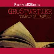 Ghostwriter, by Travis Thrasher