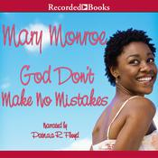 God Don't Make No Mistakes, by Mary Monroe