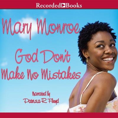 God Don't Make No Mistakes Audiobook, by Mary Monroe