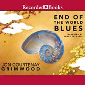 End of the World Blues Audiobook, by Jon Courtenay Grimwood